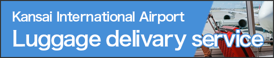 Kansai International Airport luggage delivary service